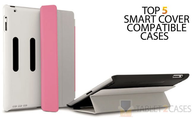 Top 5 Smart Cover Compatible Cases