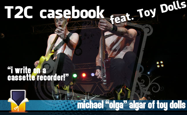 T2C Casebook feat. Michael Olga Algar from Toy Dolls